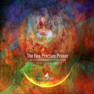 Cover by Karla Refoxo Sacred Fire Fire Practice Primer